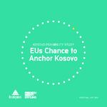 EUs chance to anchor Kosovo