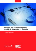Problemi me Sherbimin Spitalor dhe Klinik Universitar të Kosovës